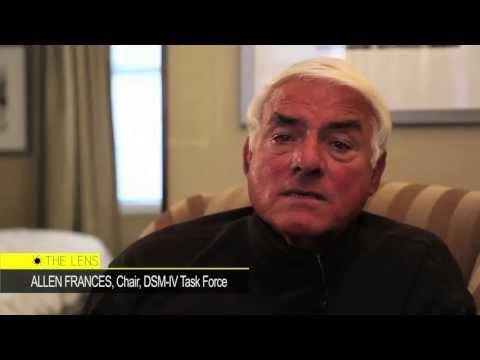 Dr. Allen Frances on the Risks of DSM-5 - The Lens Report