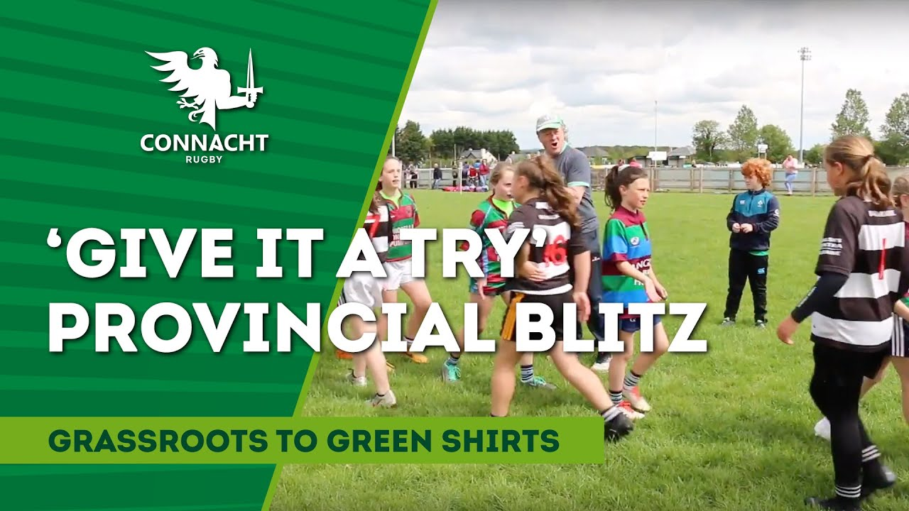 Connacht Rugby Community | Watch | 'give It A Try' Provincial Blitz