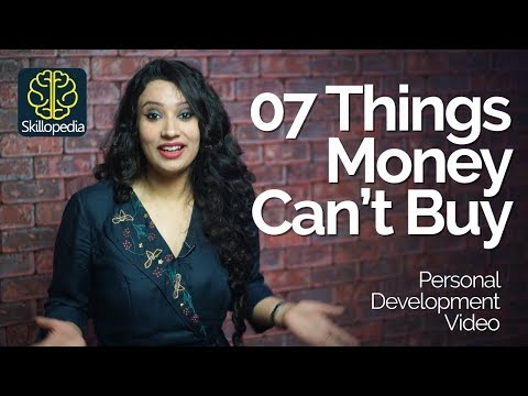 07 Things Money Can't Buy – Positivity Power - Personality Development Video by Skillopedia