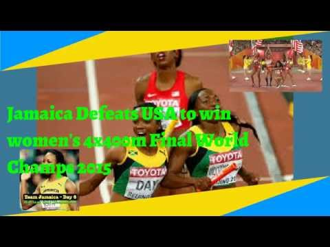 Jamaica Defeats United States to win women's 4x400m Final World Champs 2015