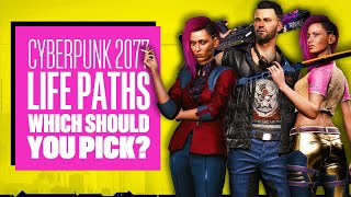 Which Lifepath Should You Choose in Cyberpunk 2077? Cyberpunk 2077 Gameplay Night City Wire