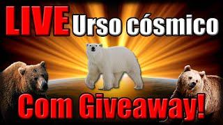 LIVE DO URSO COSMICO - COM GIVEAWAY!