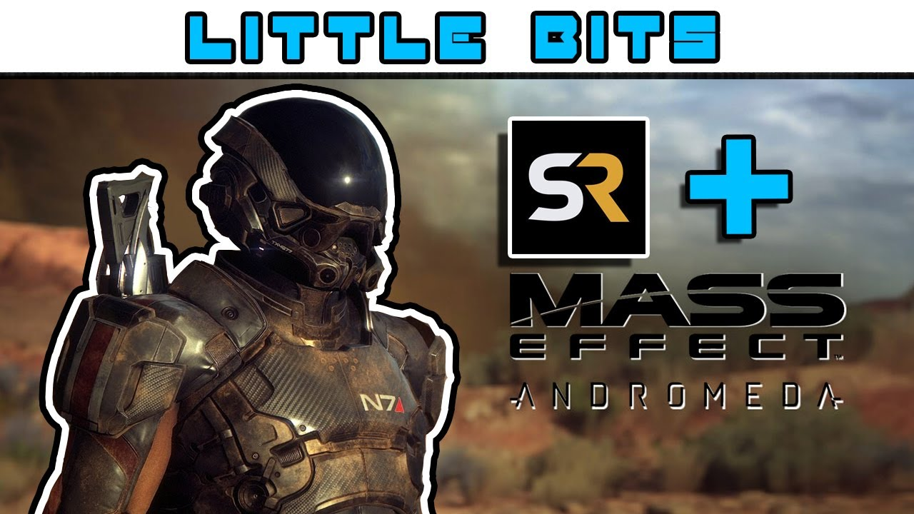 Mass Effect: Andromeda Issues - Little Bits