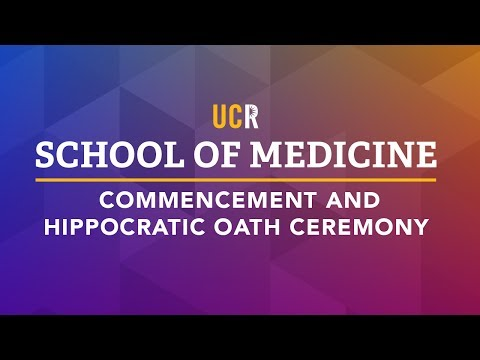 2017 UCR School of Medicine Commencement and Hippocratic Oath Ceremony
