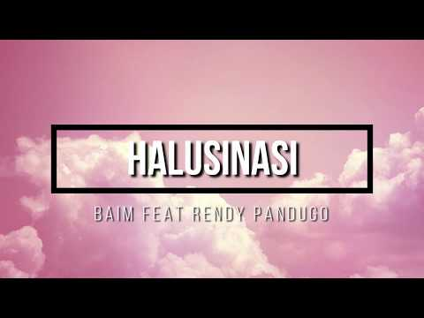 Download Baim - Halusinasi feat. Rendy Pandugo |   Mp4 baru