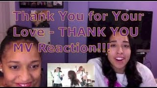 Thank You for Your Love - THANK YOU (แต๊งกิ้ว) MV Reaction!!!