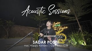 Happy Asmara - Sadar Posisi [Acoustic Sessions] (Official Music Video)