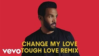 Craig David - Change My Love (Tough Love Remix) [Audio]