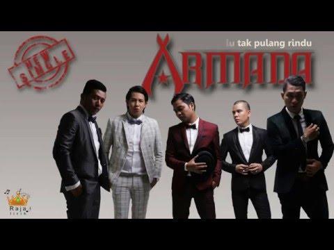 Armada - Pulang Malu Tak Pulang Rindu ( official lyric ) - Raja Lirik ID