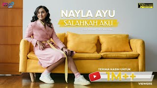 NAYLA AYU - SALAHKAH AKU ( Official Music Video )