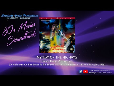 "My Way Or The Highway - Jimmy Davis & Junction (""A Nightmare On Elm Street 4"", 1988)"
