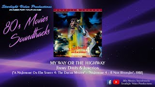 "My Way Or The Highway - Jimmy Davis & Junction (""A Nightmare On Elm Street 4"", 1988)"
