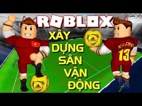 Roblox   XÂY DỰNG SÂN VẬN ĐỘNG CHO ĐỘI BÓNG VIỆT NAM - Soccer Tycoon   KiA Phạm