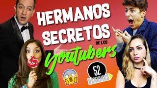 LOS HERMANOS SECRETOS DE LOS YOUTUBERS