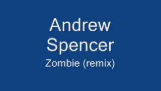 Andrew Spencer-Zombie remix