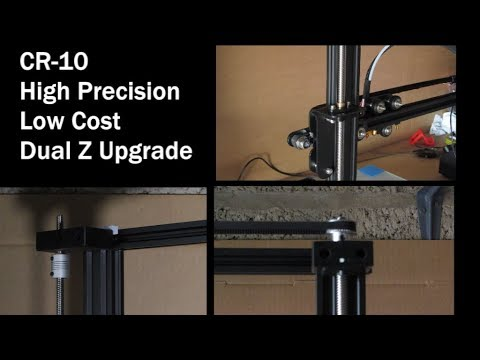 CR-10 Dual Z Axis Low Cost High Precision Upgrade