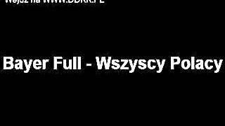 Bayer Full - Wszyscy Polacy