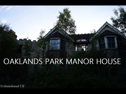 Urbex ~ Oaklands Park Manor House
