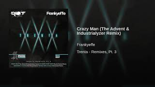 Crazy Man (The Advent & Industrialyzer Remix)
