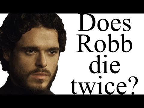 Does Robb Stark die twice?