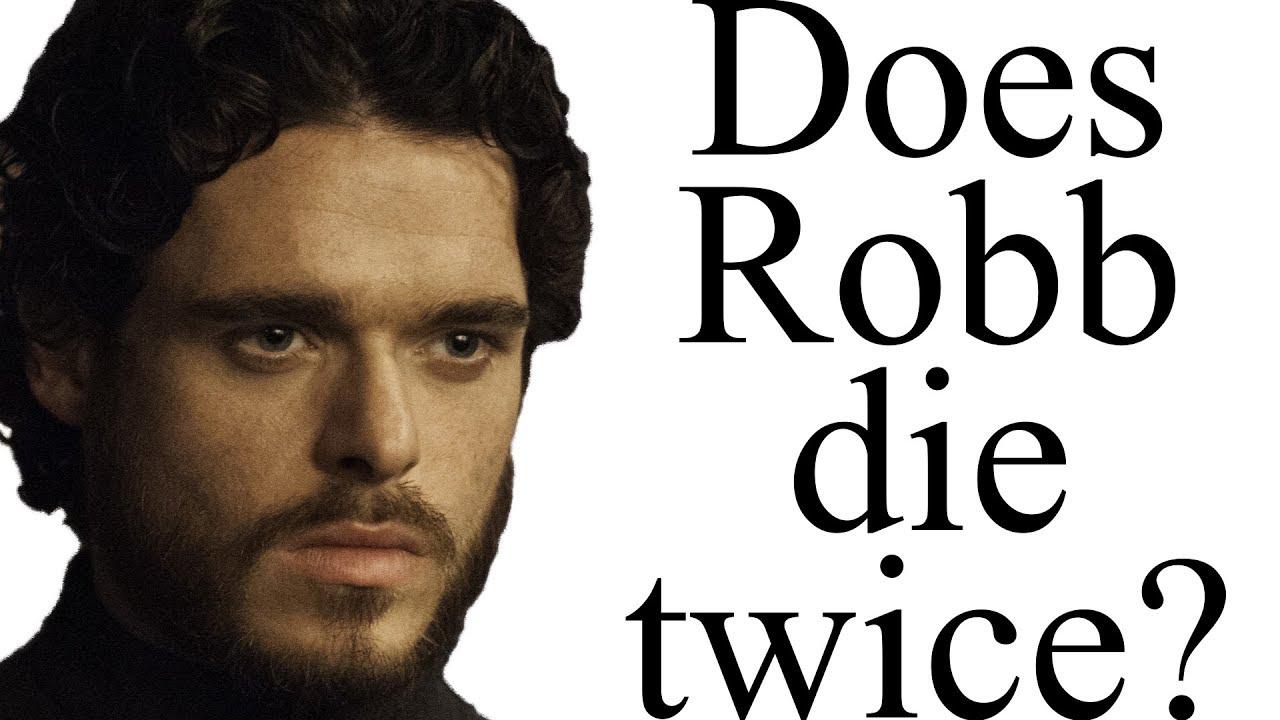 Bon Does Robb Stark Die Twice?