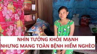 Cô gái nhìn khỏe mạnh, xinh xắn nhưng mang nhiều bệnh hiểm nghèo!!!