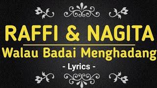 WALAU BADAI MENGHADANG (Lyrics) - Raffi & Nagita #Subscribe