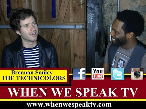 Brennan Smiley (The Technicolors) on When We Speak