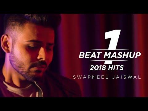 1 beat Mashup | 2018 Hits | New Year Mashup | Swapneel Jaiswal