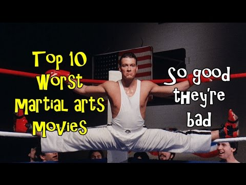 Top 10 Martial Arts Movies So Bad They're Good
