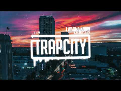 RL Grime - I Wanna Know (ft. Daya) [Lyrics]