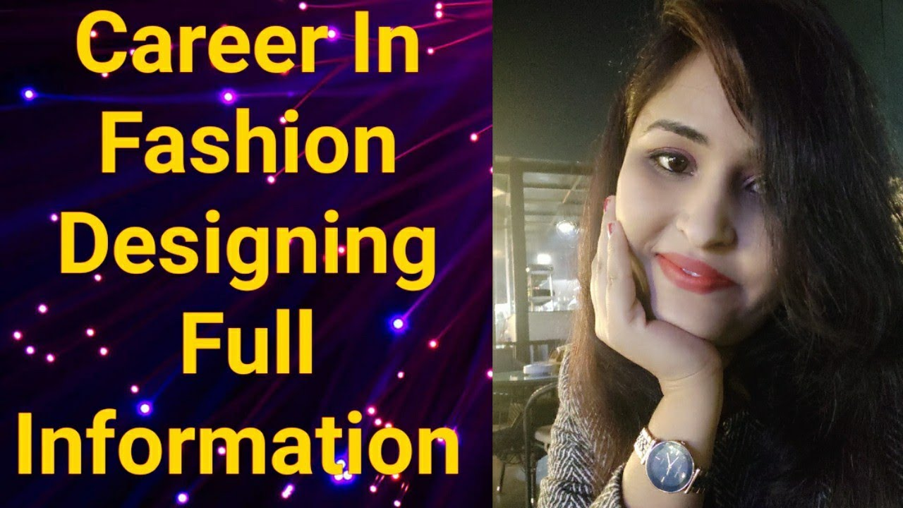 How To Become A Fashion Designer Career In Fashion Designing Career Tips Youtube