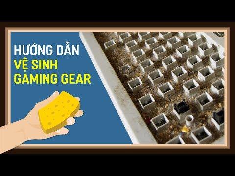 Hướng Dẫn Vệ Sinh Gaming Gear - Vũ Khí Của Game Thủ #VSGG