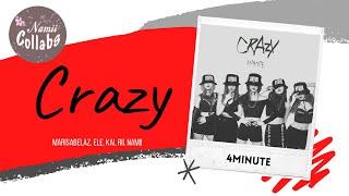 ⌠Collab⌡ Crazy (미쳐) - 4MINUTE (포미닛) + Acapella