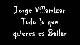 Todo lo que quieres es Bailar - Jorge Villamizar