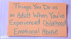What It's Like to Be An Adult With Childhood Emotional Abuse