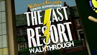 Wallace & Gromit's Grand Adventures, Episode 2: The Last Resort Walkthrough