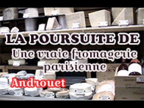 LA POURSUITE DE: une vraie fromagerie parisienne