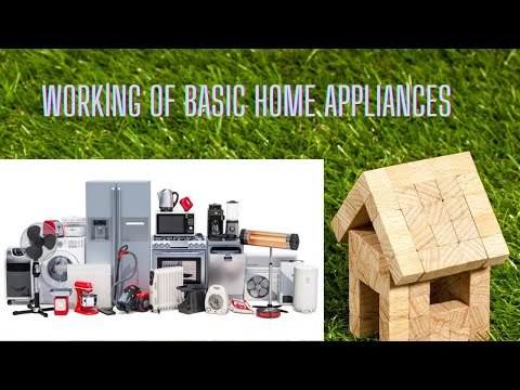 Working of Basic Home Appliances.