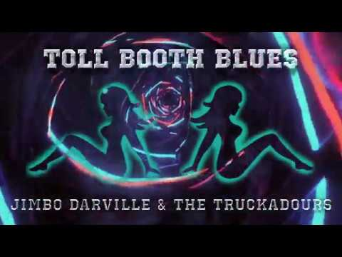 Toll Booth Blues by Jimbo Darville & the Truckadours