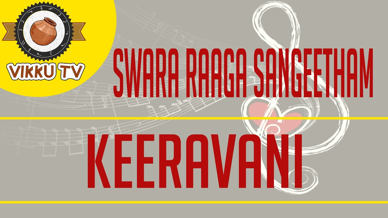 Keeravani | Swara Raaga Sangeetham | Vikku Vinayakaram | Vikku TV