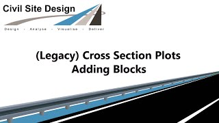 Civil Site Design - Plotting - Adding Blocks to Cross Section Plots (Legacy)