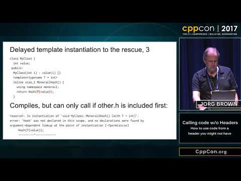 "CppCon 2017: Jorg Brown ""Calling code w/o headers..."""