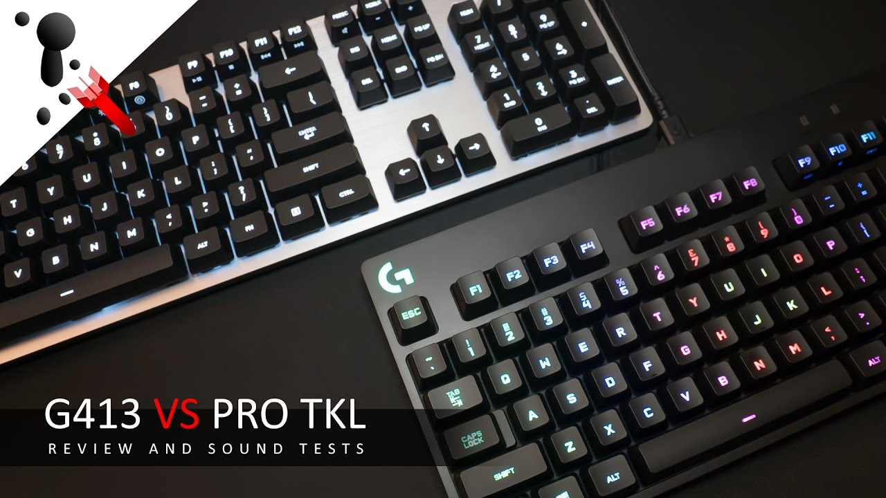 Logitech G413 Review VS Pro Tenkeyless and G810 (with sound tests)