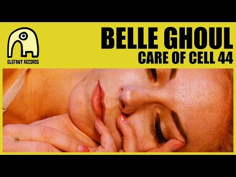 BELLE GHOUL - Care Of Cell 44 [Official]