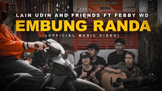 EMBUNG RANDA - FEBBY WD FT LAIN UDIN AND FRIENDS ( OFFICIAL MUSIC VIDEO )
