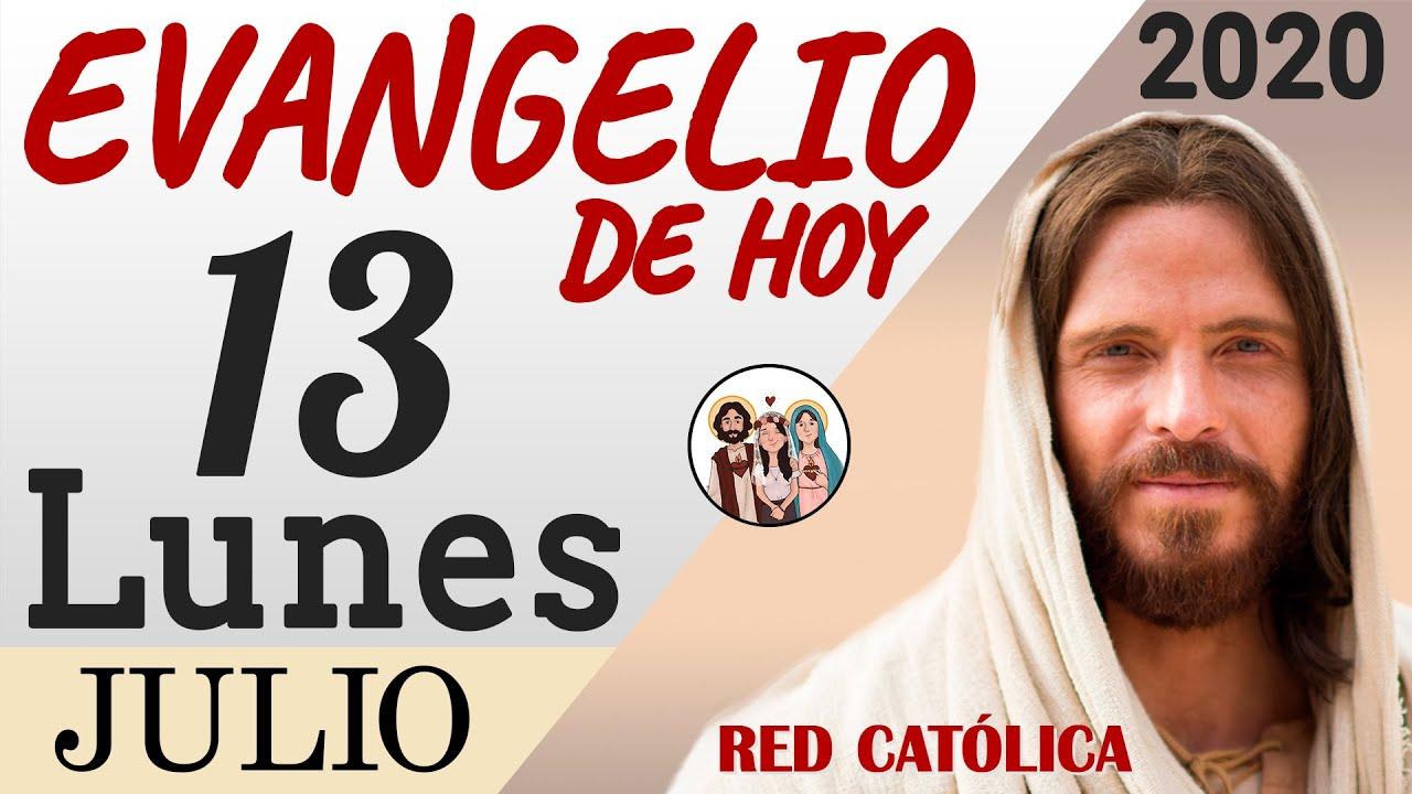 Evangelio de Hoy Lunes 13 de Julio de 2020 | REFLEXIÓN | Red Catolica