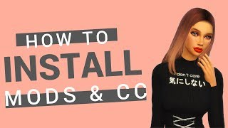 HOW TO: INSTALL MODS & CC | THE SIMS 4 | 2019 |