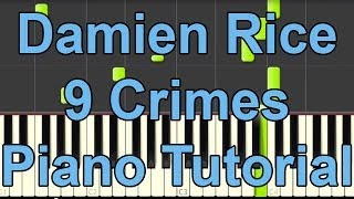 Damien Rice - 9 Crimes PIANO TUTORIAL + MIDI - Synthesia - BEpiano