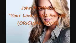 John Matthews - Your Love Is Not Enough (ORIGINAL SONG) Carrie Underwood style